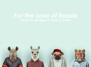 2016-CMCA-ArtLab-For-the-Love-of-Beasts